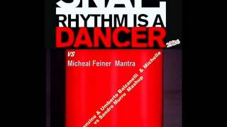 Snap Rhythm is a Dancer vs Mantra Umberto Balzanelli Michelle Vincenzino Sandro Murru Mashup