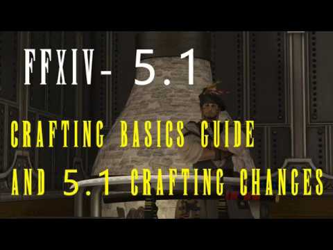 FFXIV 5.1 Crafting Basics And Changes