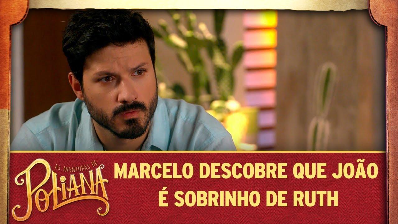 Marcelo descobre que João é sobrinho de Ruth | As Aventuras de Poliana