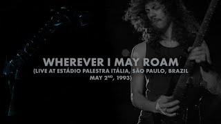 Metallica: Wherever I May Roam (São Paulo, Brazil - May 2, 1993)