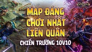 [Kinas] Map đáng chơi nhất 10 vs 10   Liên quân mobile