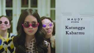 Download Maudy Ayunda - Kutunggu Kabarmu | Official Video Clip
