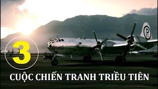 Cuộc chiến tranh Triều Tiên. Tập 3 | Phim tài liệu lịch sử. Star Media (2012)