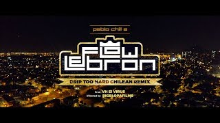Pablo Chill-E - Flow LeBron (Drip Too Hard Chilean Remix)