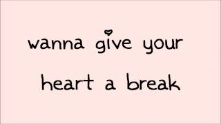 Glee - Give Your Heart A Break (Lyrics) HD