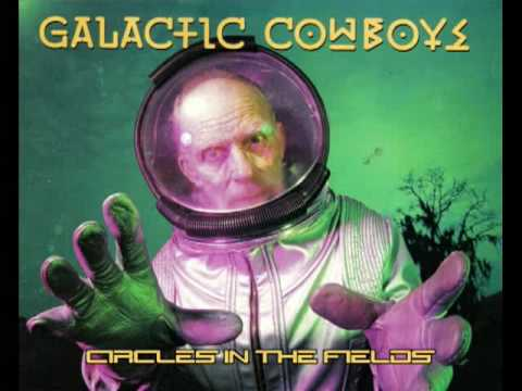 Galactic Cowboys - Circles in the Fields