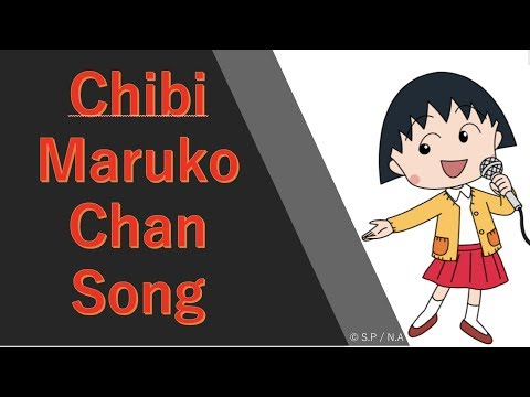 Chibi Maruko Chan First song