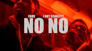 Fame x J Dot Scarlett - No No (Official Video)
