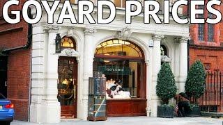 GOYARD PRICES REVEALED IN LONDON!