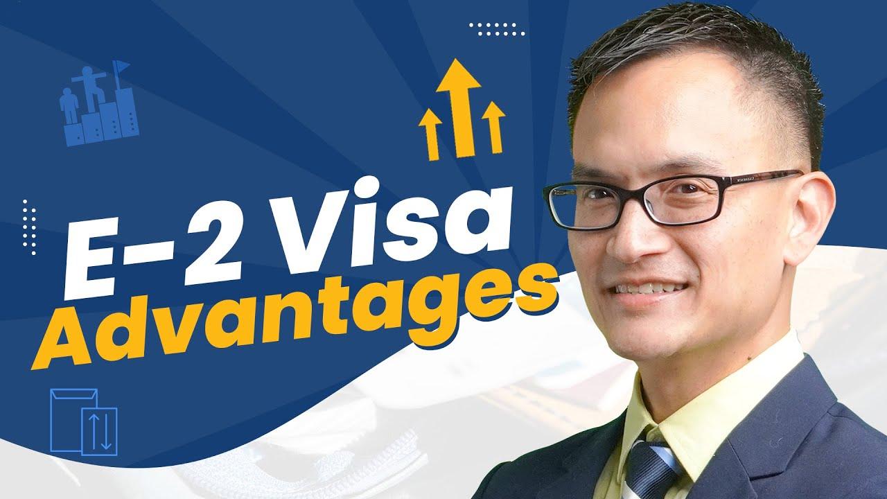 E-2 Visa Advantages | E-2 Treaty Investor Visa | Investment Visa