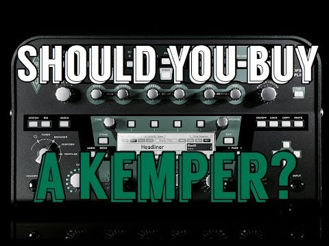 Should You Buy A Kemper?