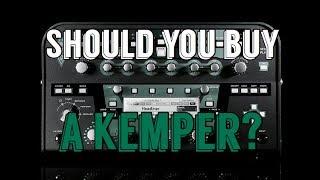 Should You Buy A Kemper?