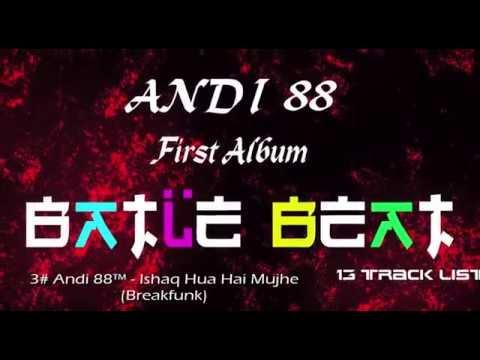 Andi 88™ - Ishaq Hua Hai Mujhe 3# (BATLE BEAT ALBUM) Fantastic