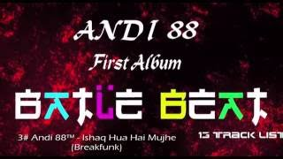 Andi 88™ - Ishaq Hua Hai Mujhe 3# BATLE BEAT ALBUM Fantastic