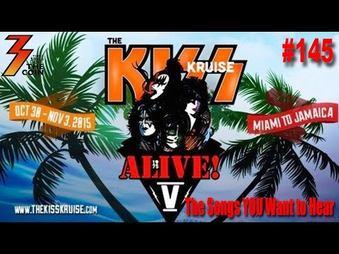Ep. 145 KISS Kruise V The Deep Cut Songs YOU Want to Hear.