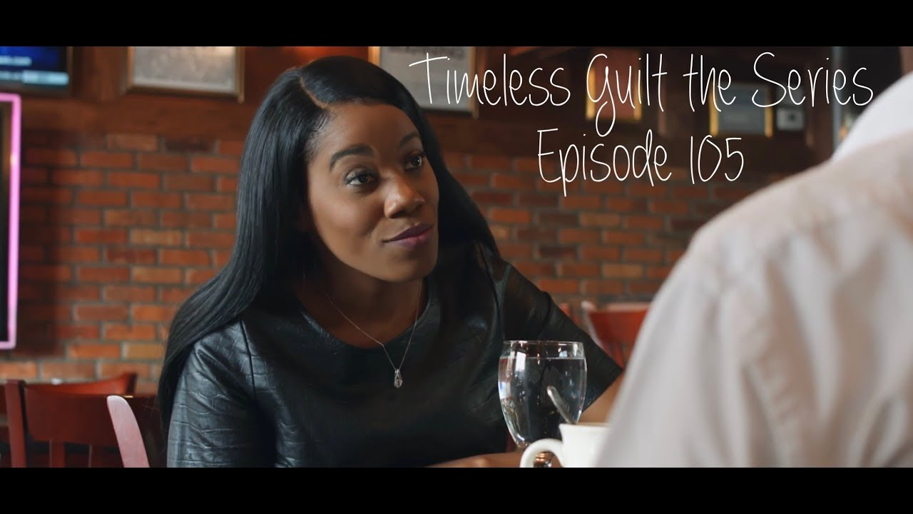 Download Timeless Guilt the Series | Season 1 Episode 5