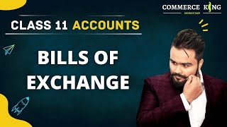 Bills of exchange | important terms | class 11 accounts | video 60