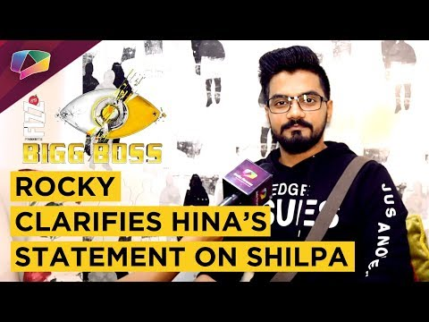 Hina Khan's BFF Rocky Clarifies Her CALL GIRL Statement On Shilpa Shinde | Bigg Boss 11 | Exclusive