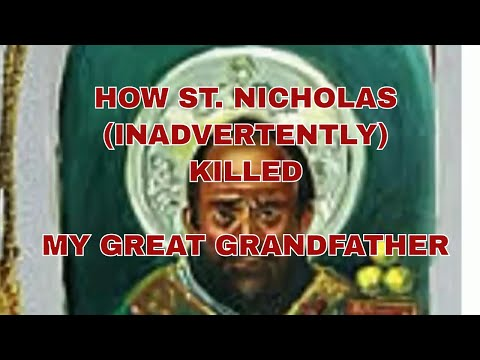 HOW ST. NICHOLAS (INADVERTENTLY) KILLED MY GREAT GRANDFATHER