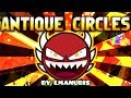 """watch he video of """"ANTIQUE CIRCLES"""" 100% Complete (INSANE DEMON) - BY LMANUBIS - GEOMETRY DASH 2.1"""