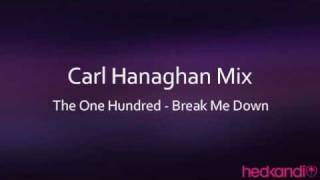 The One Hundred - Break Me Down (Carl Hanaghan Remix)