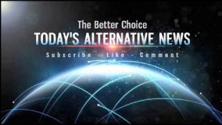 Here's what you've missed recently from, Today's Alternative News Channel.