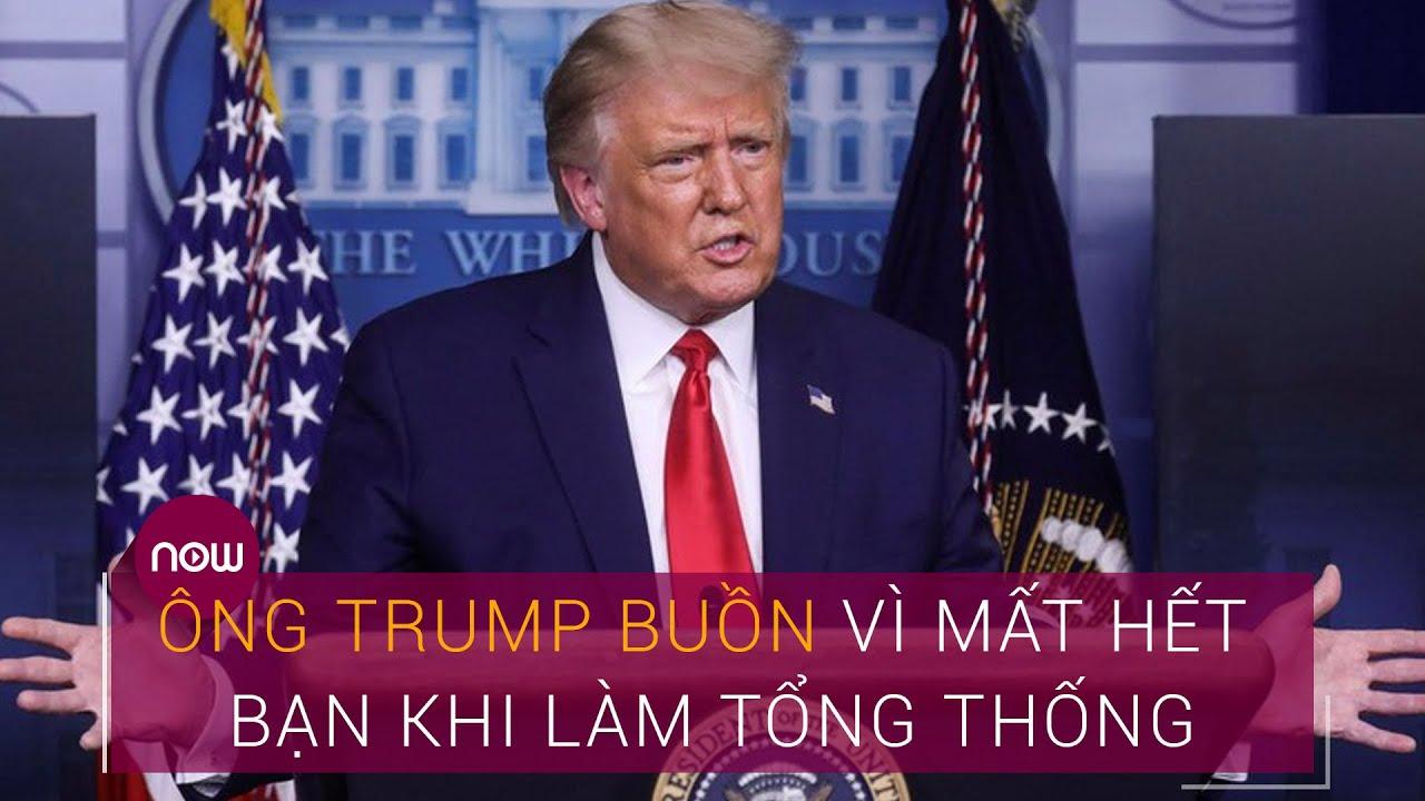 Cập nhật Bầu cử Mỹ 2020 mới nhất: Ông Trump buồn vì mất hết bạn khi làm Tổng thống | VTC Now