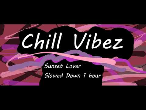 Sunset Lover (Slowed Down) ~1 Hour~