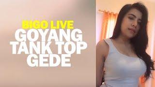 Download Video Goyang Tank Top Putih GEDE Bigo Live MP3 3GP MP4