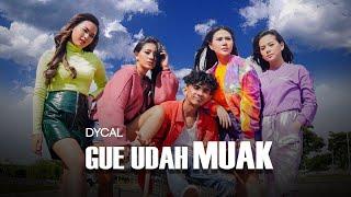 Dycal - Gue Udah Muak