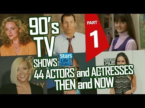 90's TV s : 44 Actors And Actresses Nowadays  Part 1  Stars Then And Now