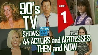 90's TV Shows : 44 Actors And Actresses Nowadays | Part 1 | Stars Then And Now