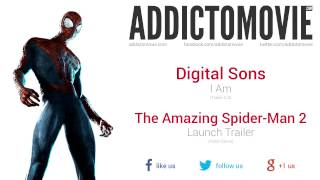 The Amazing Spider-Man 2 - Launch Trailer Music #1 (Digital Sons - I Am)