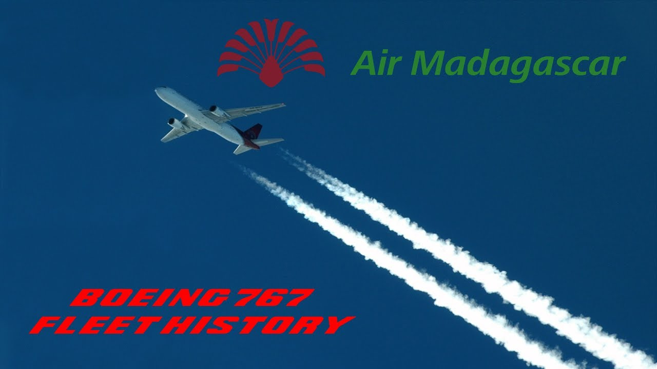 Air Madagascar Boeing 767 Fleet History (1998-2013)