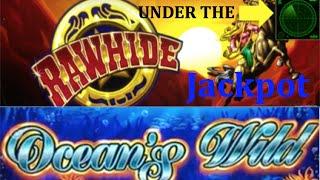Rawhide *UNDER THE RADAR* JACKPOT + OCEANS WILD BONUS WARMUP + LIVEPLAY