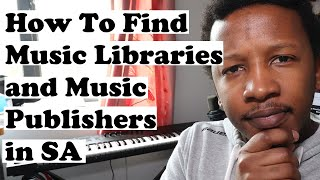 How To Find A Music Publisher and Music Libraries in South Africa