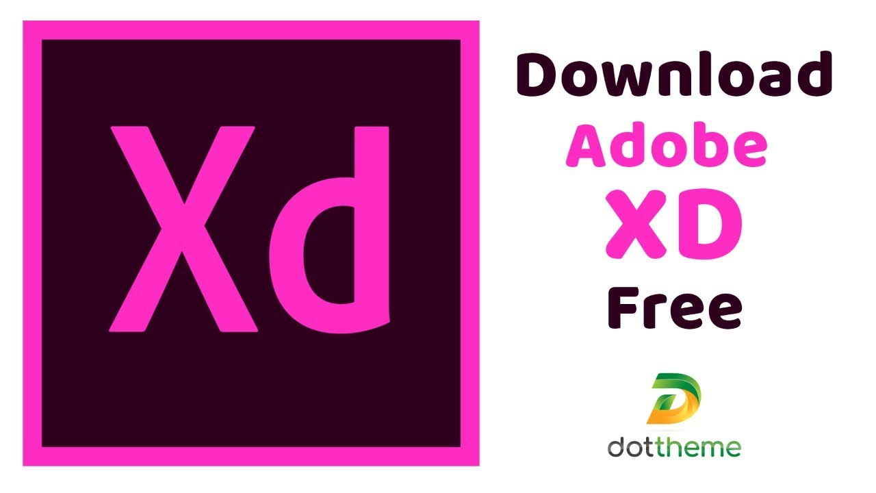 How to download adobe xd free | Xd Free Download | Adobe XD Download | Dot  Theme | Adobe XD 2018