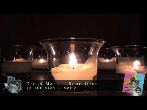 Dread Mar I - Repetition (LA 100 vivo!, segunda edición)