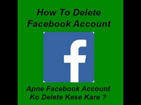 How to delete facebook account apne facebook account ko delete how to delete facebook account apne facebook account ko delete kese kare youtube ccuart Gallery
