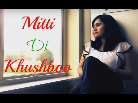 Mitti Di Khushboo - Female Cover Version...