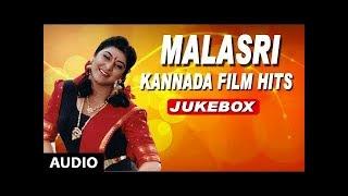 Malashri Kannada Film Hits  Kannada Old Songs  Malasri Hits  Malasri Kannada Hit Songs