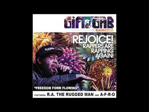 "Gift Of Gab + A-F-R-O + R.A. the Rugged Man -  ""Freedom Form Flowing"""