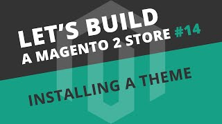 Let's build Ep14 - Installing the Ultimo Theme for Magento 2