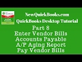 QuickBooks Desktop Tutorial Part 8: Vendor Bills | Accounts Payable | Aging | Pay Vendor Bills