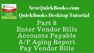QuickBooks Desktop Tutorial Part 8: Vendor Bills   Accounts Payable   Aging   Pay Vendor Bills
