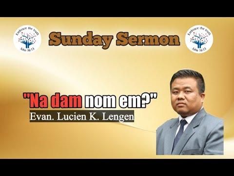 Evan. Lucien K. Lengen//Na dam nom em?//Sunday Sermon