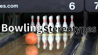 Bowling Stereotypes