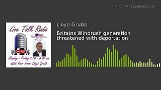 Britains Windrush generation threatened with deportation