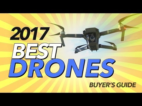 2017 BEST DRONES – BUYER'S GUIDE