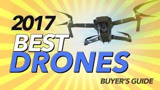 2017 BEST DRONES - BUYER'S GUIDE